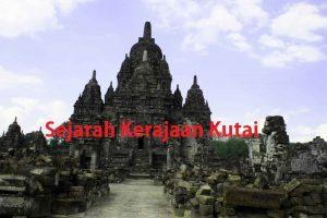 Sejarah Kerajaan Kutai – Kerajaan Hindu Pertama Indonesia