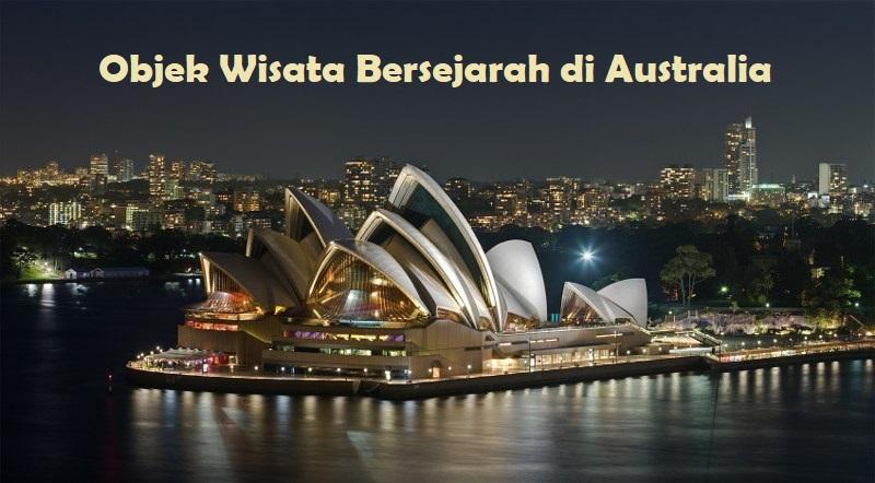 Objek Wisata Bersejarah di Australia