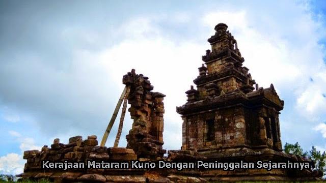Kerajaan Mataram Kuno Dengan Peninggalan Sejarahnya
